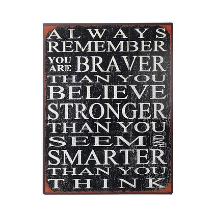 Braver & Smarter Sign