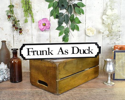 Frunk As Duck Plaque