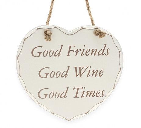 Good Friends Good Wine Good Times Sign