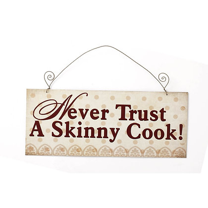 Never Trust A Skinny Cook! Sign