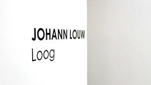 JOHANN LOUW | Loog
