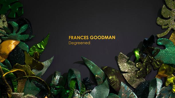 FRANCES GOODMAN Degreened 29.10.16 – 03.12.16  Cape Town