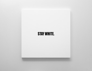 Ed Young | STAY WHITE. | 2018 | Oil on Canvas | 100 x 100 cm