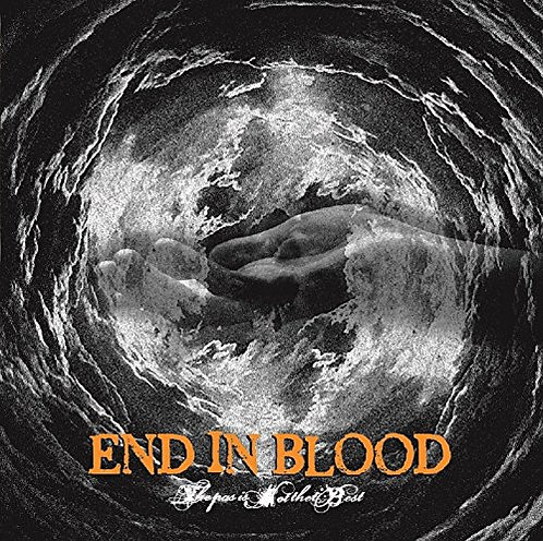 END IN BLOOD/the past is not the best