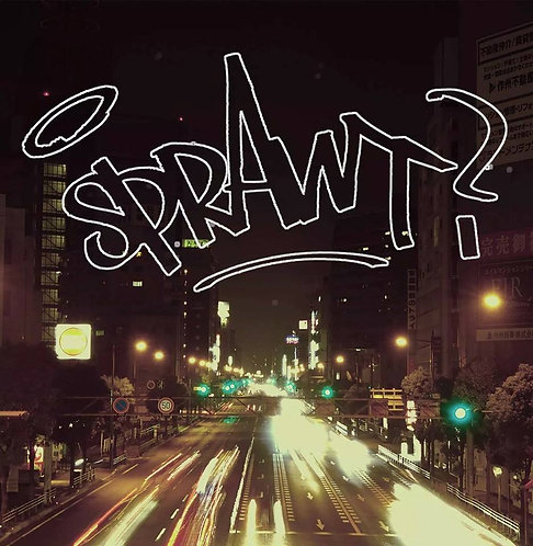 SPRAWT/Prove Your Faith