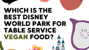 This is the BEST Disney Park for Vegan Table Service Food!