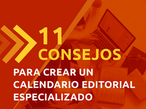 11 CONSEJOS PARA CREAR UN CALENDARIO EDITORIAL ESPECIALIZADO