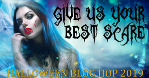 """Give Us Your Best Scare!"" Blog Hop Entry 2019"