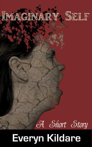 Imaginary Self by Everyn Kildare (Original Cover 2013)