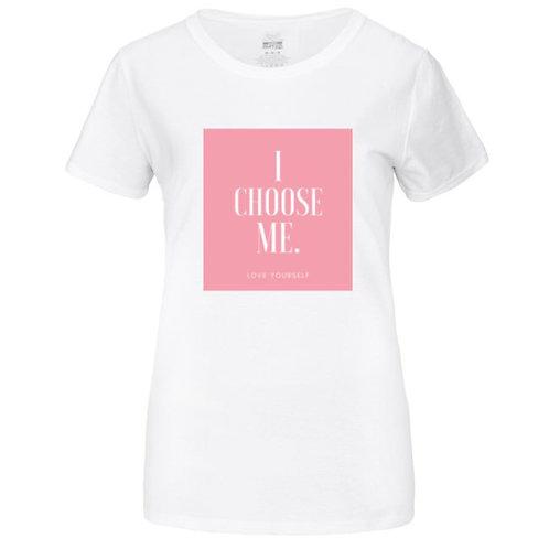 I Choose Me Tshirt