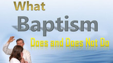What Baptism Does and Does Not Do