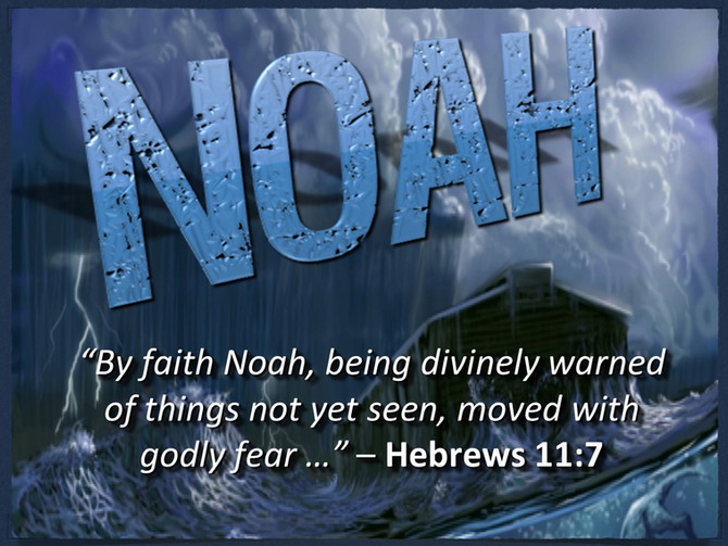 Noah: Moving With Godly Fear