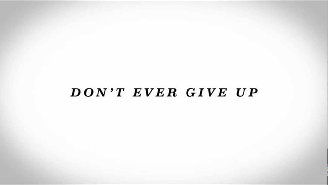 'Don't Ever Give Up'