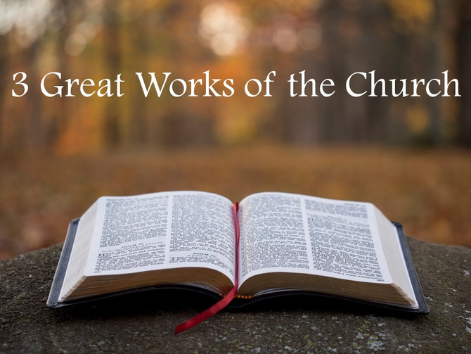 3 Great Works of the Church