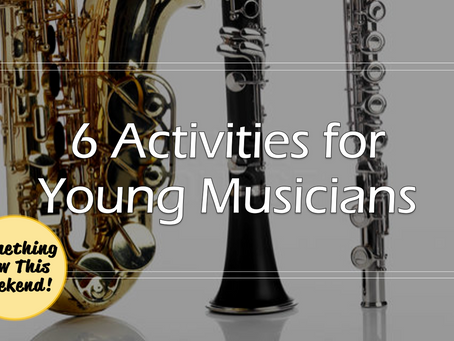 6 Activities for Young Musicians