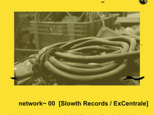 network~ 00 [Slowth Records/ExCentrale Bologna]
