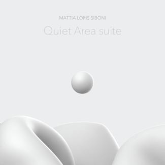 Quiet Area Suite - Mattia Loris Siboni