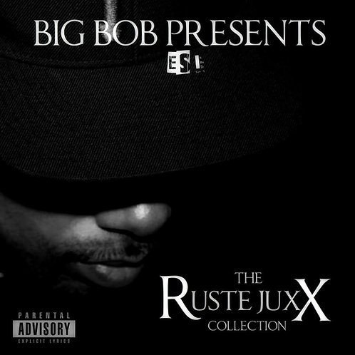 BigBob Presents the Ruste Juxx Collection VINYL