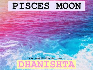 Moon in Pisces + Dhanishta Nakshatra... Spilling of Dreams