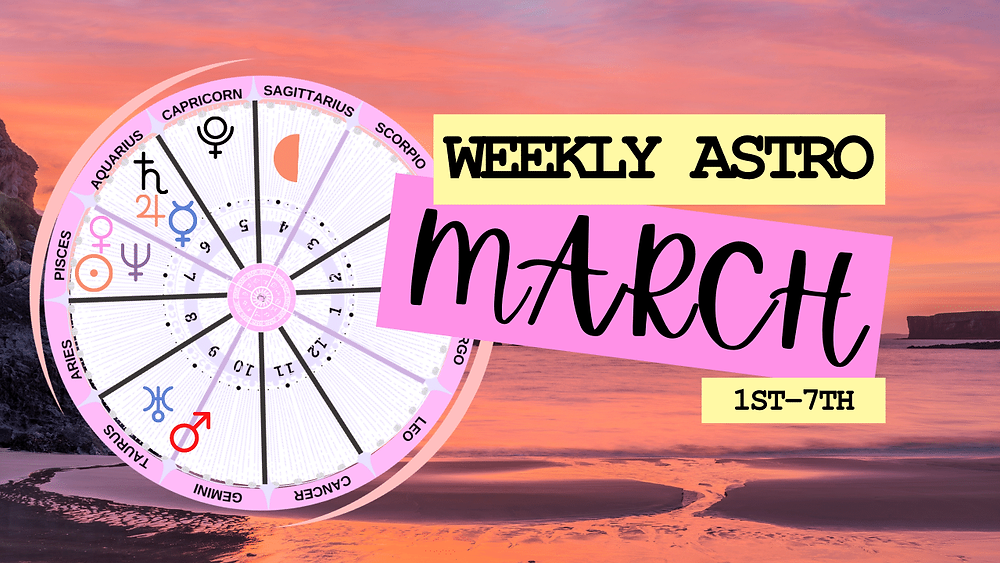 weekly horoscope march 1, 2021, by ask a little witch,
