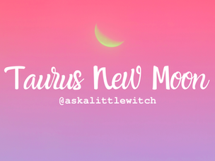 Taurus New Moon | Grow your Wealth, influence & Power