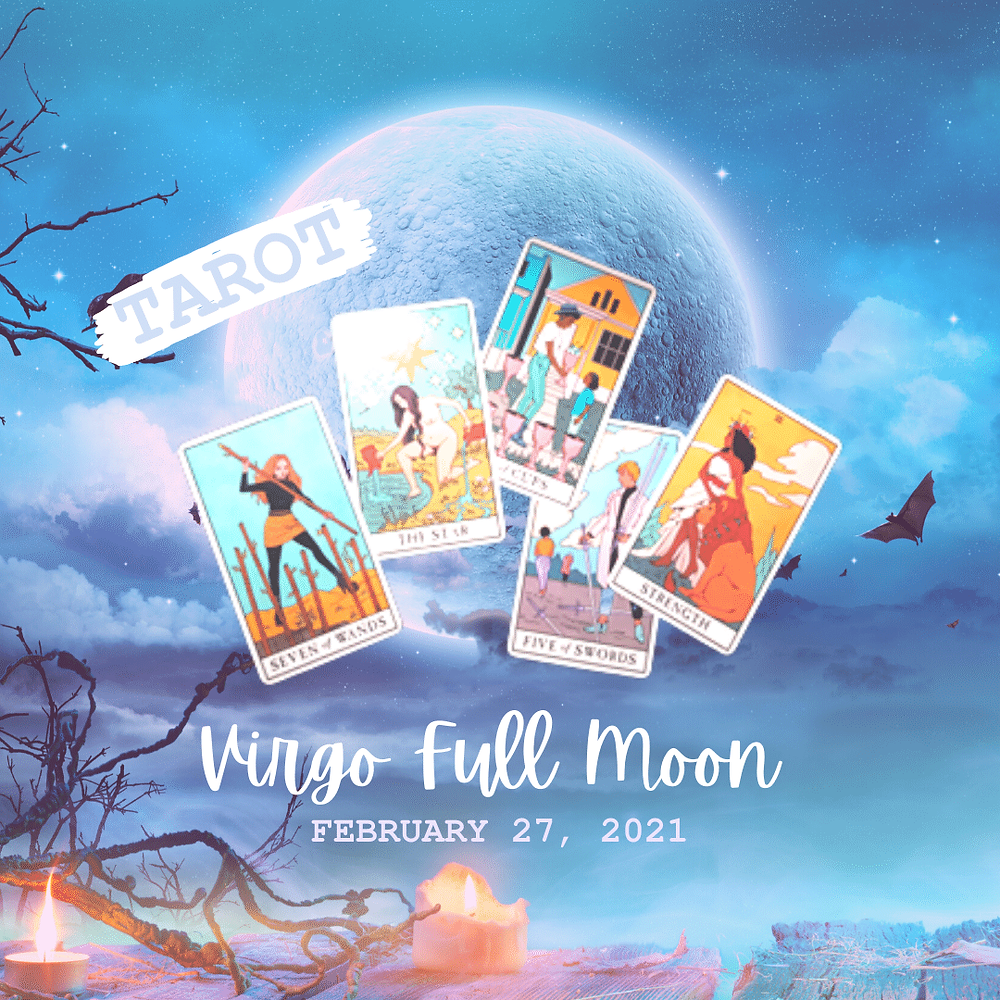 Virgo Full Moon Tarot Messages, February 27, 2021 by ask a little witch