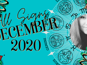 A December to Remember 💕 Your December 2020 Horoscope