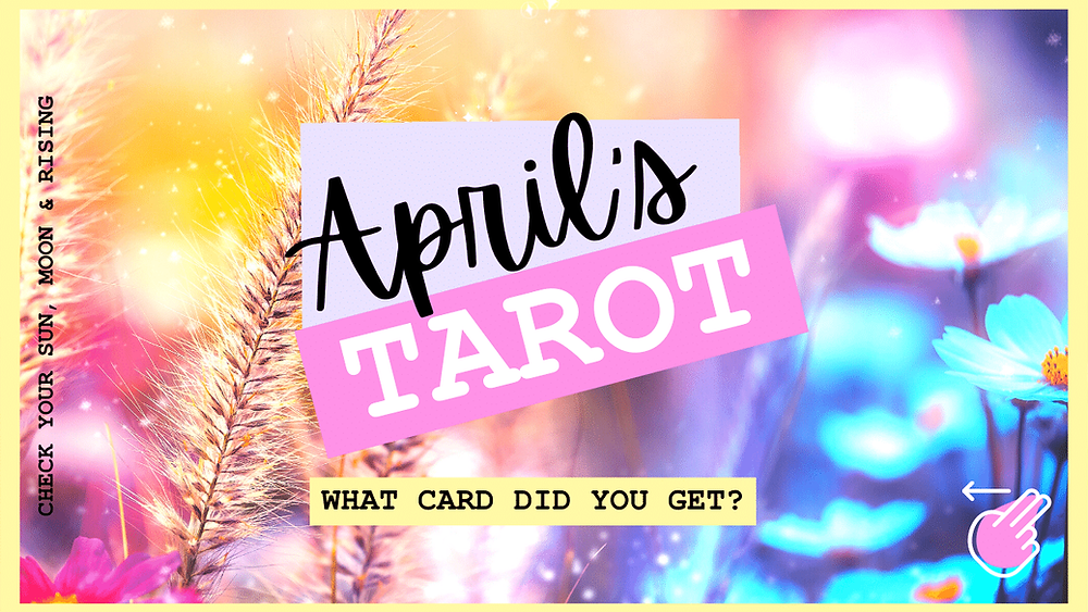April Tarot for your Zodiac Sign by Ask a little witch