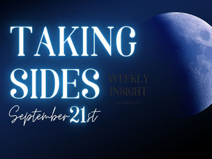 Taking Sides... Weekly Insight, September 21st, 2020