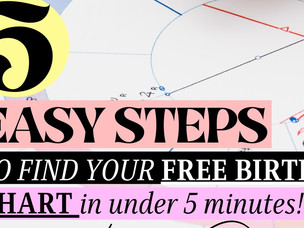 5 EASY steps to find your FREE Birth Chart in under 5 minutes!!!
