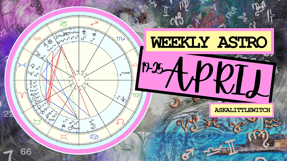 Weekly horoscope April 19 2021 by Ask a Little Witch