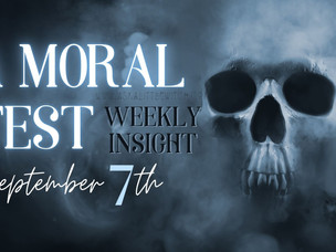 A moral test... Weekly Insight, September 7, 2020