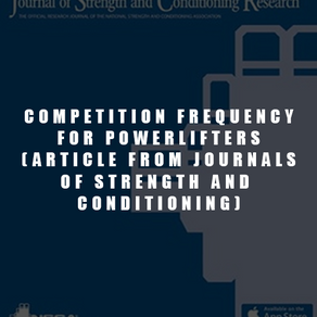 Competition Frequency for Powerlifters (Article From Journals of Strength and Conditioning Research)