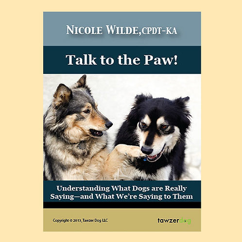 Talk to the Paw! (Canine & human body language)