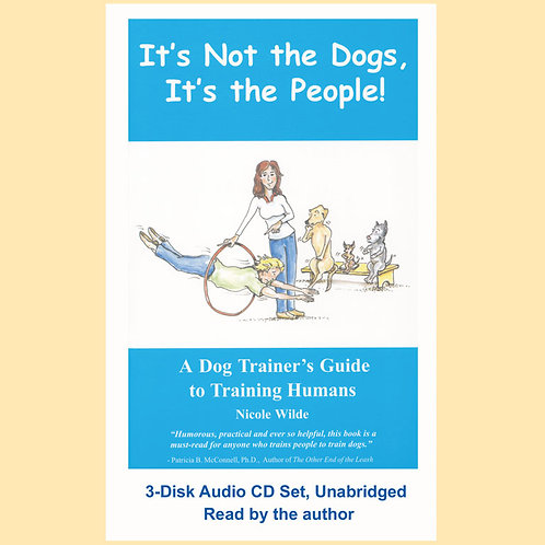 It's Not the Dogs, It's the People (Audio CD)