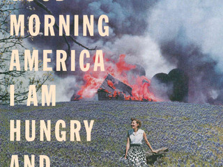 "Necessary Vulnerability: An Exploration of ""Good Morning America I Am Hungry and On Fire"""