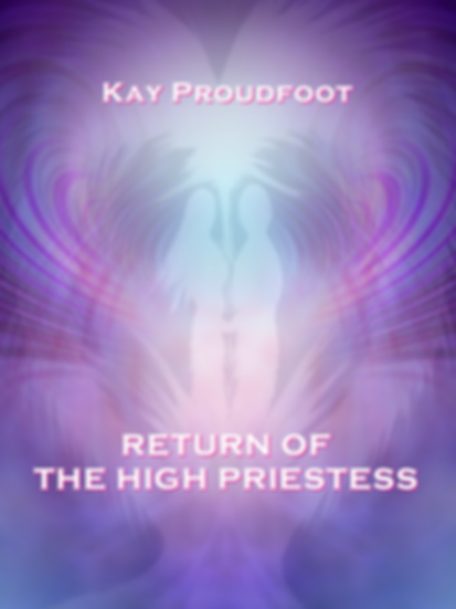 Return of The High Priestess - Kay Proud