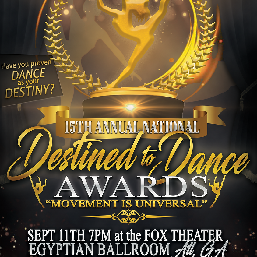 """15th Annual Destined 2  Dance Awards Show, """"Movement is Universal"""""""