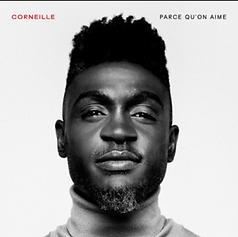 Corneille - Parce qu'on aime