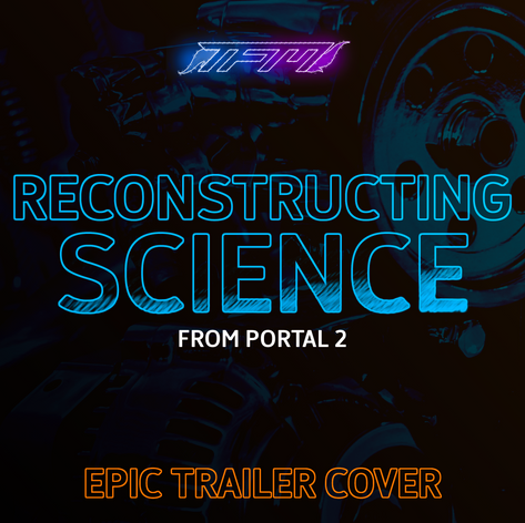 """Reconstructing Science (From Portal 2)"" Cover"