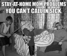 When Mom is sick...
