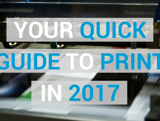 Your Marketing Guide to Print in 2017