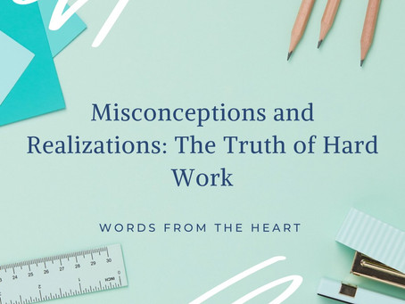 Misconceptions and Realizations: The Truth of Hard Work