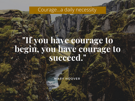Courage: A Daily Necessity