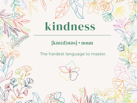 Kindess: The Hardest Language to Master