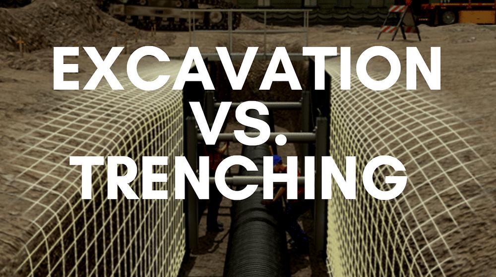excavation vs. trenching