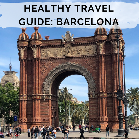 Healthy Travel Guide: Barcelona