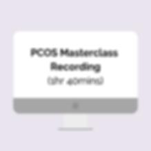 PCOS Masterclass Recording copy.png