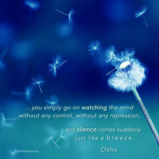 Silence Comes Suddenly, Just Like a Breeze...  Osho