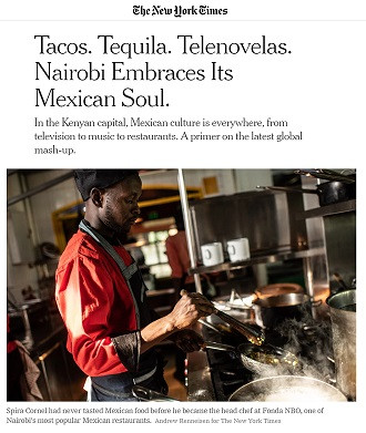 "Tacos. Tequila. Telenovelas. Nairobi Embraces Its Mexican Soul"", de Jillian Keenan, The New York Times, 18 avril 2018"